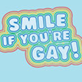 Smile if you're gay! T-Shirt